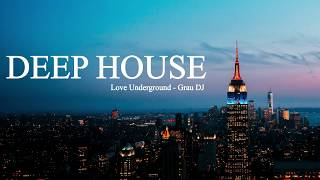Deep House Mix 062 • Love Underground • Grau DJ
