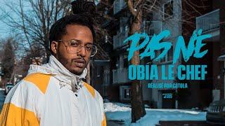 Obia le Chef - Pas Né // Vidéoclip officiel