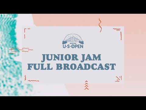Full Broadcast Replay - 2018 Burton U·S·Open Junior Jam Presented by Clif Bar
