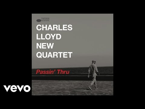 Charles Lloyd New Quartet - Passin