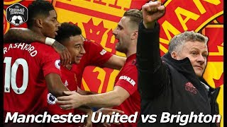 7 wins in a row? Manchester United vs Brighton Preview | The Football Terrace