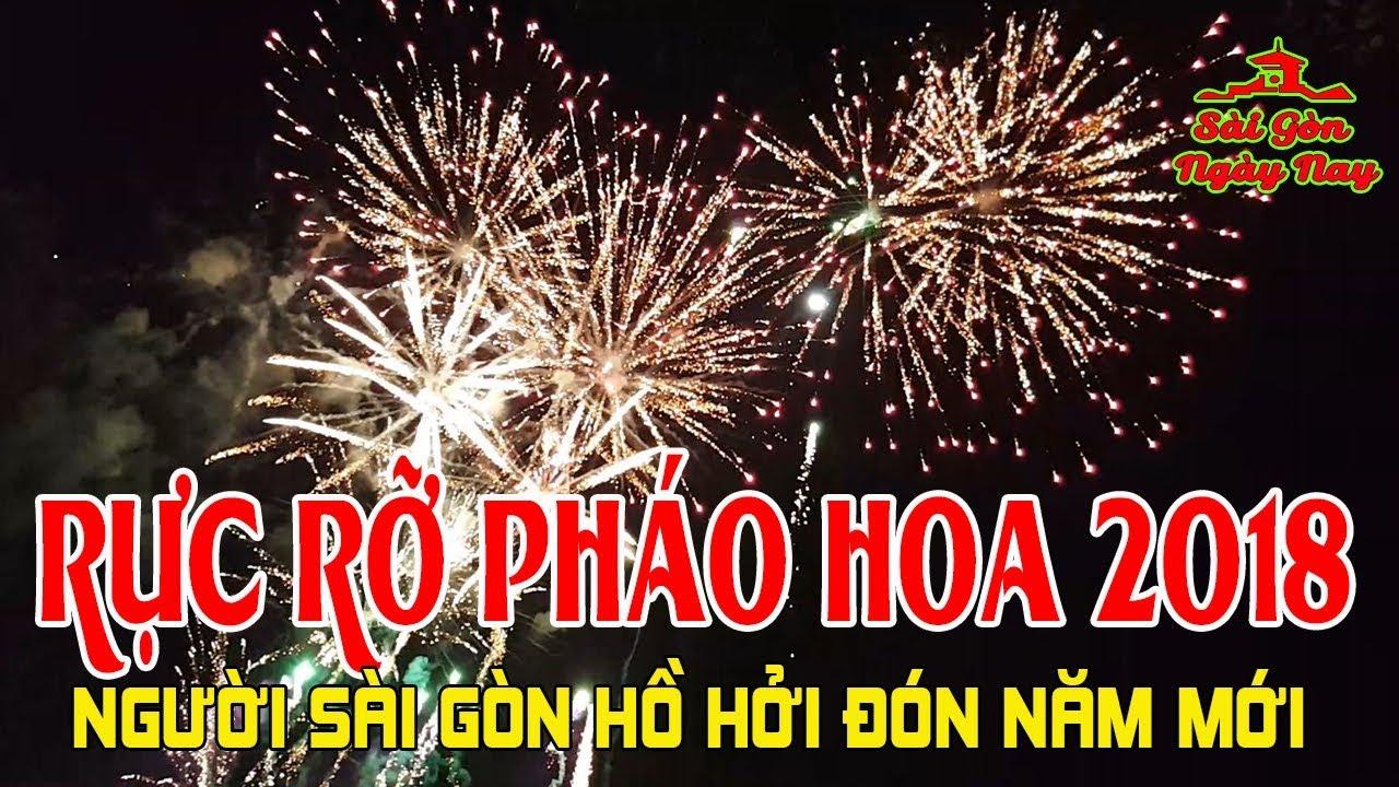 Trực Tiếp Bắn Pháo Hoa 2018 Tết Mậu Tuất Ở Sài Gòn   Việt Kiều thích thú