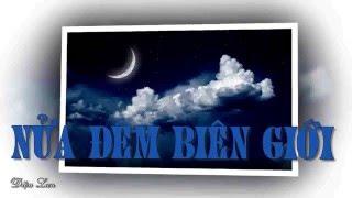 Nửa Đêm Biên Giới  (Lyrics) Sáng Tác- Anh Bằng