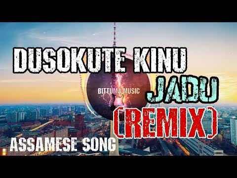 Dusokute Kinu Jadu (Remix) By BittuMj_Assamee Song Remix | Latest Assamese Remix 2018