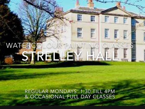 Regular Watercolour Classes – Strelley Hall, Strelley Village, Nottingham