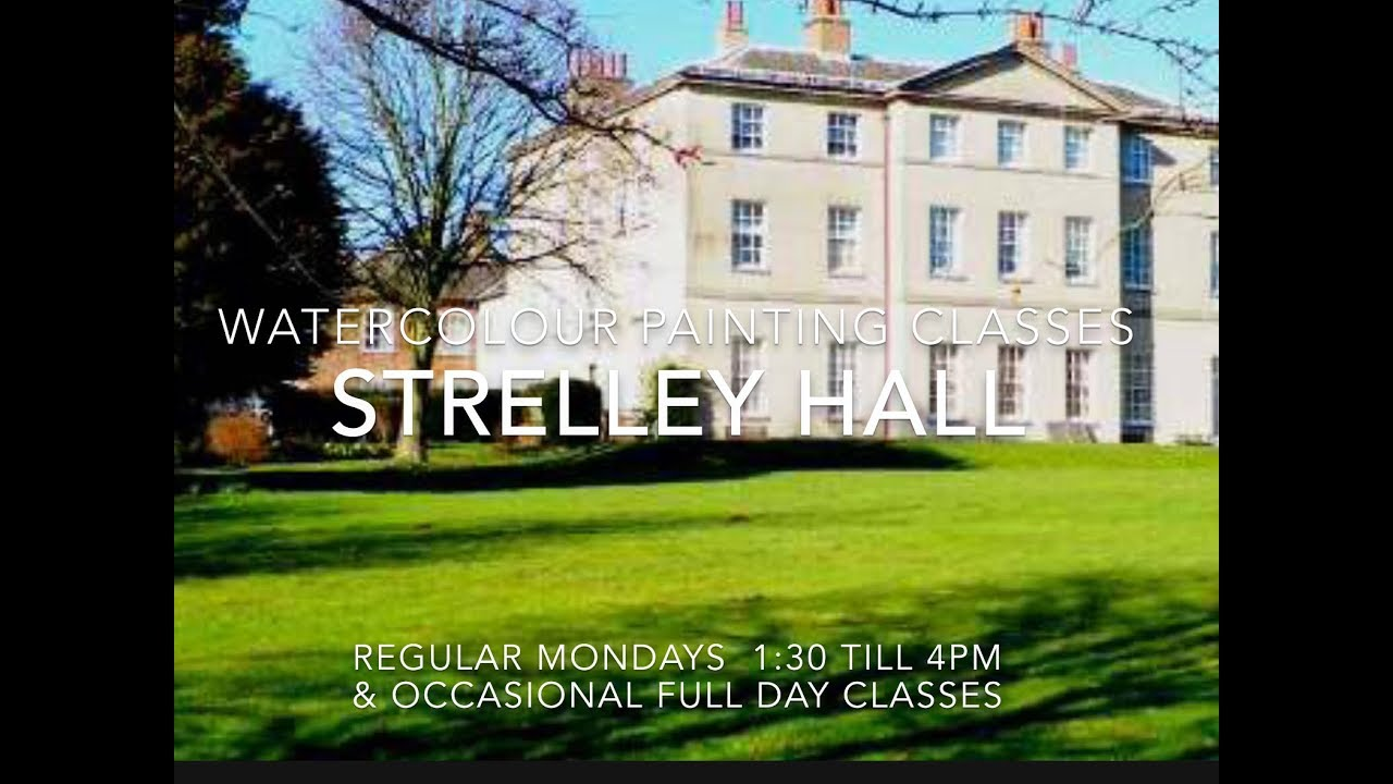 Regular Watercolour Classes Strelley Hall Strelley Village Nottingham