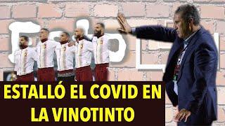 ESTALLÓ EL COVID EN LA VINOTINTO / CON QUIÊNES JUGARÁ VENEZUELA VS BRASIL?