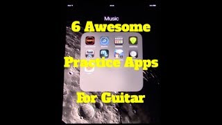 6 Awesome Apps For Guitar Practice