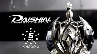 Titanium Crown ! DAISHIN 5Axis Kingdom