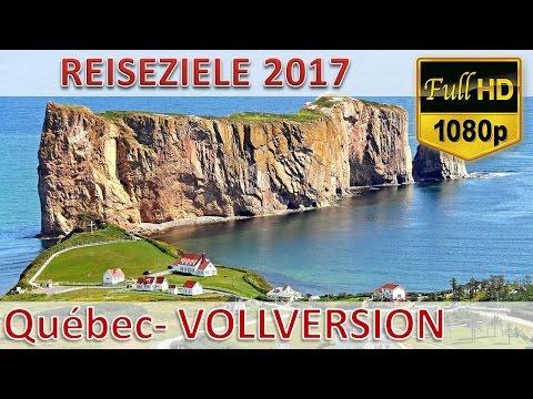 REISEZIELE 2017 ❀ Québec – TRADITIONEN, KULTUR & SEHENSWÜRDIGKEITEN ❀ Happy Life World Power-Team✓