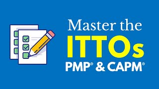 Master the ITTOs for the PMP® & CAPM® Exams (6th Edition)