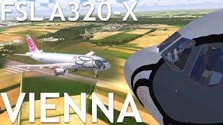 [FSX] FSL A320-X VIENNA APPROACH & LANDING
