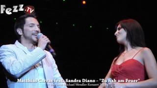 Matthias Carras feat. Sandra Diano - Zu nah am Feuer (live)