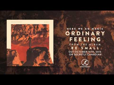 Here We Go Magic - Ordinary Feeling (Official Audio)