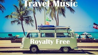 Travel - Royalty Free Music - No Copyright - Background music for Video