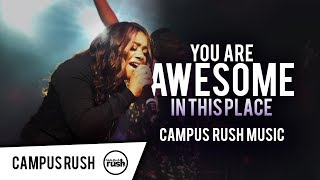 You Are Awesome In This Place - Campus Rush Music