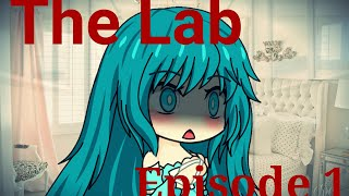 The Lab ~ Episode 1 ~ Gacha Studio Series