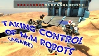 TF2 - MvM: Taking Control of Robots !