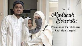 Muslimah Bercerita Part 2 : Perjalanan Hijrah Inara Rusli dan Virgoun Memilih Islam