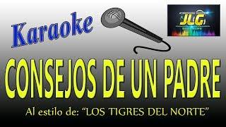 CONSEJOS DE UN PADRE -Karaoke- Los Tigres del Norte