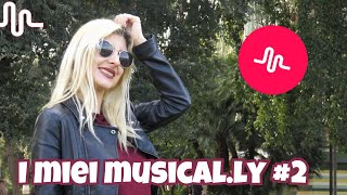 || I MIEI MUSICAL.LY!! #pt2 ||
