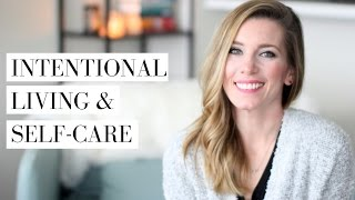 The Importance of Self-Care & Intentional Living | Personal Development