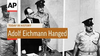 Adolf eichmann hanged - 1962 | today in history 31 may 17
