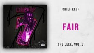 Chief Keef - Fair The Leek, Vol. 7
