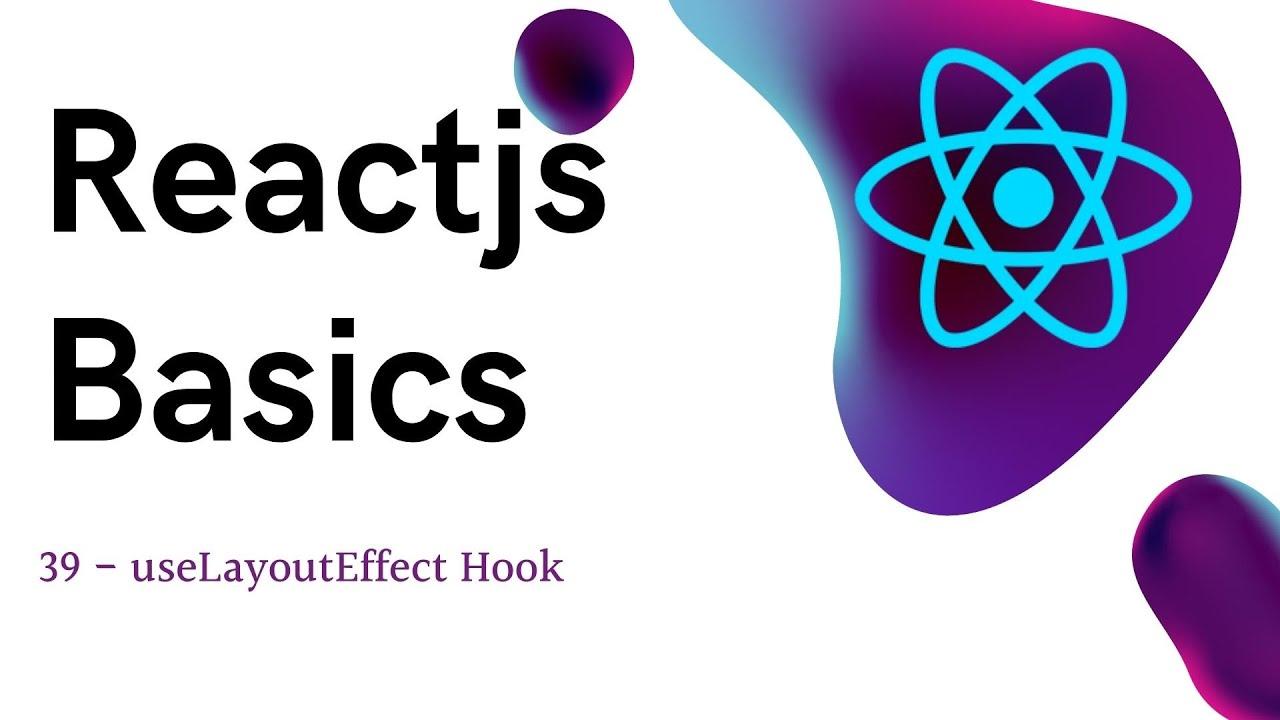 ReactJS Basics - useLayoutEffect Hook