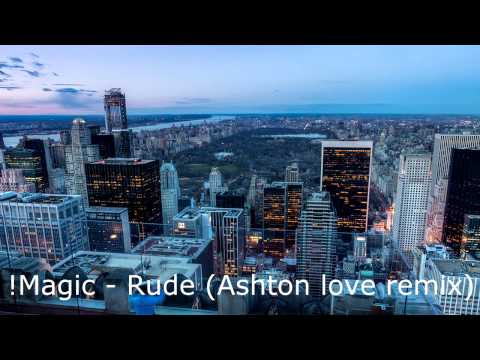 !Magic - Rude (ashton love remix)