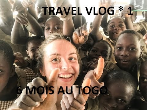 TRAVEL VLOG [ 1 ] : 6 mois au Togo