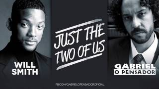 Gabriel o Pensador e Will Smith - Just The Two Of Us