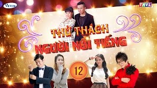 Thử Thách Người Nổi Tiếng (Get Your Act Together) | Tập 12 | THVL1 | Official.