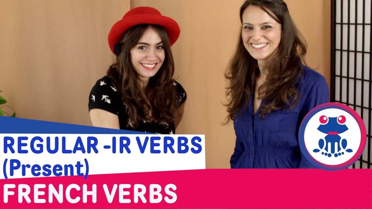 How to conjugate regular -IR verbs - Oh La La, I Speak French ...