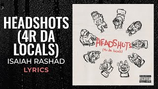 Isaiah Rashad - Headshots (4r Da Locals) (LYRICS)
