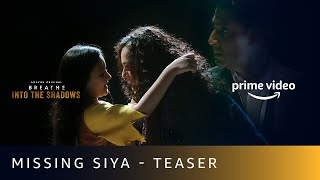 Siya Missing - Teaser | Breathe - Into The Shadows | Abhishek Bachchan, Nithya Menon | 10th July