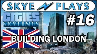 Cities: Skylines Building London #16 ►The South West Corridor◀ Gameplay