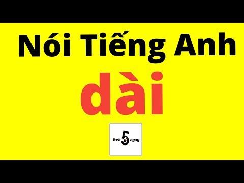 Cách Nói Tiếng Anh DÀI, ĐÚNG, LƯU LOÁT Cho Thiên Hạ Lé Mắt Chơi