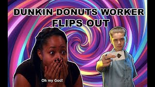 Dunkin' Worker Goes CRAZY!! (Crazy Reaction)