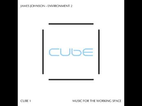 James Johnson - Cube 1 - Music For The Working Space