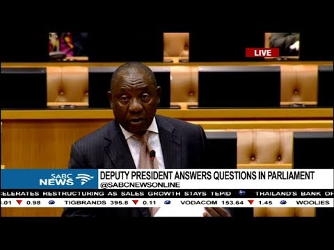 Deputy President, Cyril Ramaphosa answers questions in Parliament