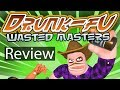 Drunk-Fu Wasted Masters Xbox One X Gameplay Review