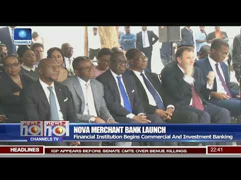 Nova Merchant Bank Launch: Financial Institution Begins Operation