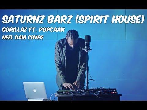 Saturnz Barz Spirit House   The Gorillaz ft Popcaan  Neel Dani
