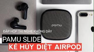 Pamu Slide, Trên tay tai nghe có đáng 49$ + 8$ tiền ship và 24 ngày chờ đợi
