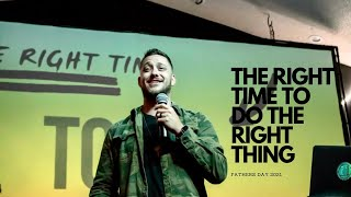 The Right Thing At The Right Time | The Bridge Church