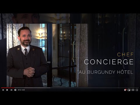 Chef Concierge à l'Hôtel Burgundy Paris ******