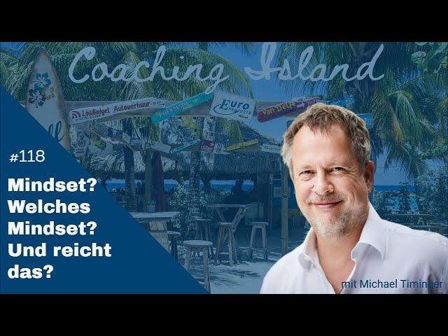 Coaching Island#118: Mindset? Welches Mindset?