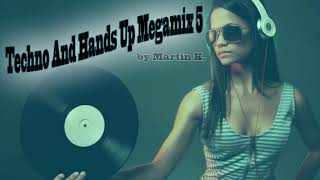 Techno And Hands Up Megamix 5
