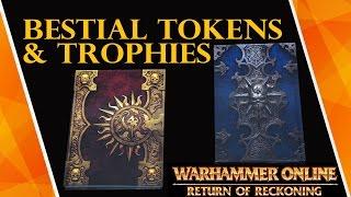 [Warhammer online: Return of Reckoning] BESTIAL TOKENS & TROPHIES